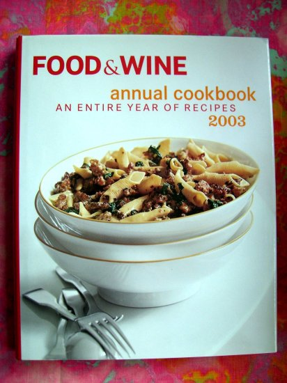 SOLD! Food & Wine Annual Cookbook 2003: An Entire Year of Recipes--500!!  HC Recipe Book