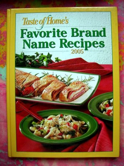Taste Of Home's Favorite Brand Name 300 Recipes 2005 HC Cookbook