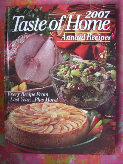 SOLD! Taste of Home Annual Recipes: 2007 Cookbook with over 500 Recipes!
