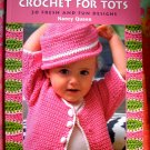 CROCHET FOR TOTS Young Childern Pattern Book by Nancy Queen  6 Months to 4 Toddler