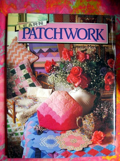 Learn Patchwork Quilt Book Quilting Instruction 'HOW TO' Project HC