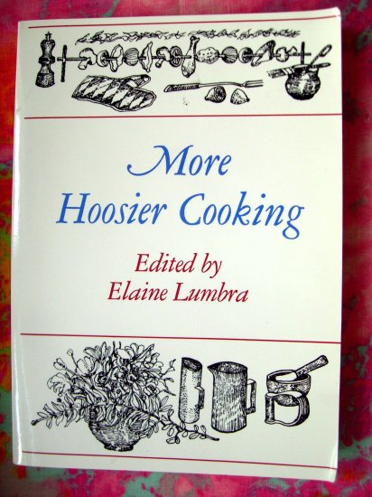 More Hoosier Cooking Cookbook from Indiana University Recipe Collection 1994