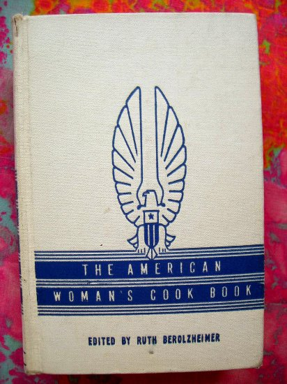 Rare War Time White Cover The AMERICAN WOMAN'S COOKBOOK 1940 Berolzheimer Cookbook Culinary Arts