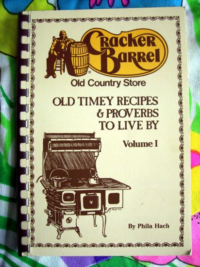 SOLD! OLD TIMEY RECIPES & PROVERBS CRACKER BARREL Restaurant Cookbook Vol 1 1983 Southern