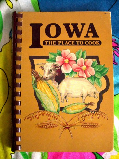 IOWA The Place To Cook Spiral Cookbook American Cancer Society 1981 1st Printing (IA)