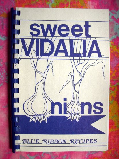 SOLD! Sweet Vidalia Onions (Onion) 1989 Blue Ribbon Recipes / Cookbook Signed by Author!!