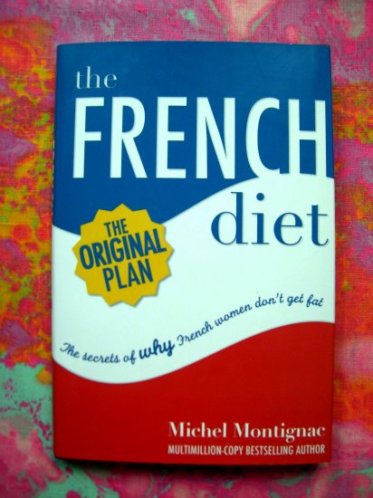 SOLD! The French Diet by Michel Montignac (HB version) Recipes Cookbook Info for Weight Loss