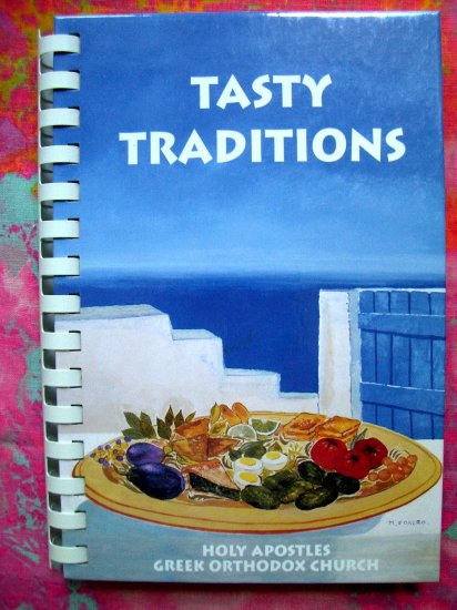 SOLD! Tasty Traditions Greek Cookbook Holy Apostles Greek Recipes Westcester IL Orthodox Church