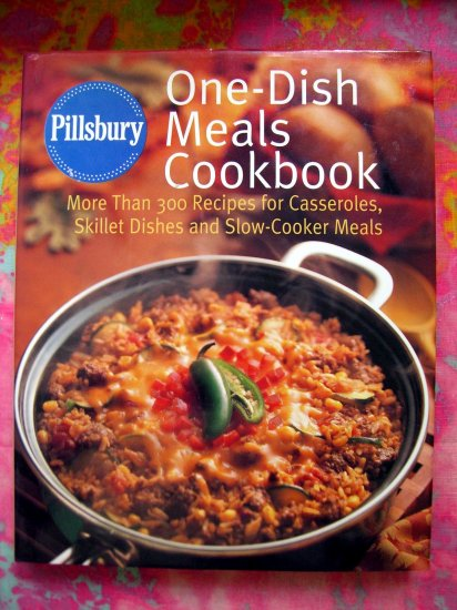 Pillsbury One Dish Meals Cookbook~~ Skillet Slow Cooker Recipes