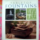 """Tabletop Fountains: 40 Easy and Great Looking Projects to Make """"HOW TO"""" Book Small Fountain Design"""