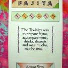 FAJITA FIESTA Cookbook Tex Mex Recipes by Rebecca Reyes 1985 Mexican