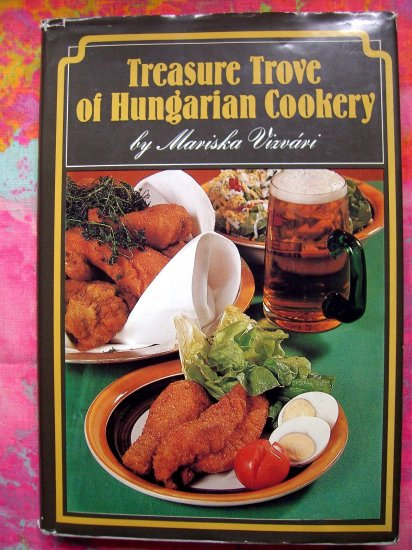 Rare Recipe Book~Treasure Trove of Hungarian Cookery (Cookbook) by Mariska Vizvári 1981 HCDJ