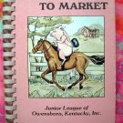 To Market To Market  Junior League Cookbook Owensboro, Kentucky KY 1st Edition 1984