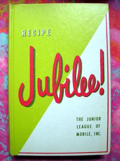 SOLD!  RECIPE JUBILEE COOKBOOK Junior League of Mobile ALABAMA 1964/1972