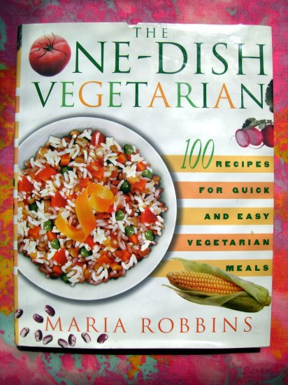 The One-Dish Vegetarian 100 Recipes by Maria Robbins Cookbook HC