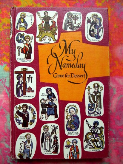 "SOLD! Vintage ""My Nameday"" Come for Dessert Catholic Saints Cookbook Birthday Recipes"