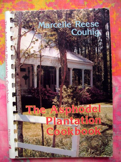 The Asphodel Plantation Cookbook 1980 Marcelle Reese Couhig ~~ Louisiana & Southern Recipes
