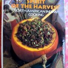Spirit of the Harvest: North American Indian Cooking HC Cookbook Unique Recipes!