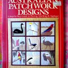 Australian Patchwork Designs Step-By-Step Guide to Piecing Quilting & Applique Quilt Book HOW TO