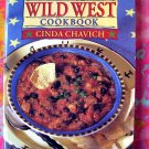 The Wild West Cookbook by Cinda Chavich 130 Recipes Chuckwagon Inspired Cooking!