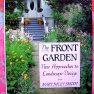 The Front Garden: New Approaches to Landscape Design by Mary Riley Smith Gardening Book