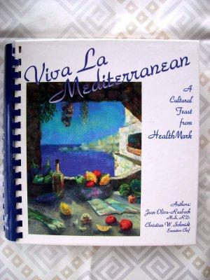 Viva LA Mediterranean A Cultural Feast Cookbook Healthy Recipes Spain, France, Italy, and Greece