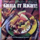 Better Homes and Gardens Grill It Right! 165 Recipes for Gas & Charcoal Grilling Cookbook