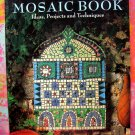 The Mosaic Book: Ideas, Projects and Techniques by Peggy Vance 16 Patterns Instructions Directions