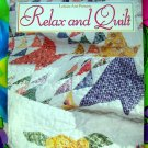 Relax and Quilt by Patricia Wilens Leisure Arts Quilting Instruction Book