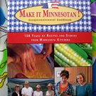 Make It Minnesotan! Sesquicentennial Cookbook 200 Recipes from every county in Minnesota MN