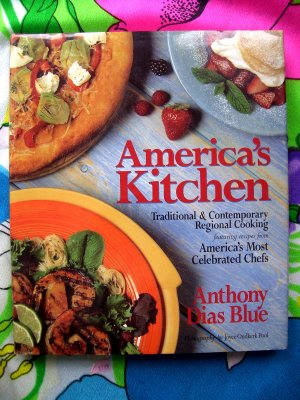 America's Kitchen: Traditional & Contemporary Regional Cooking ~ Recipes America's Chefs Cookbook