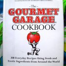The Gourmet Garage Cookbook: 200 Everyday Recipes Using Fresh and Exotic Ingredients