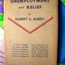 Rare Vintage Book Unemployment and Relief by Robert George Elbert HCDJ 1934 Depression Era Job Jobs