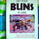 Get Your Buns in Here ~ Cookbook by Laurel Wicks ~ Dessert Sweets Recipes
