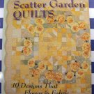 Scatter Garden Quilts: 10 Designs that Flower in Fabric by Pamela Mostek Quilt Pattern Book