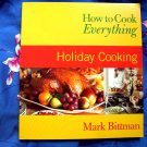 How to Cook Everything: Holiday Cooking by Mark Bittman ~ Cookbook