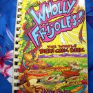 Wholly Frijoles!: The Whole Bean Cook Book ~ Cookbook by Shayne Fischer