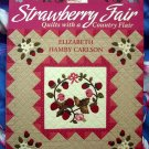 Strawberry Fair: Quilts with a Country Flair ~ Quilting Applique Instruction Book