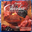Death by Chocolate: The Last Word on a Consuming Passion  Cookbook by Marcel Desaulniers  HC