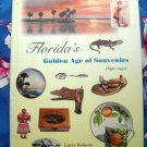 Florida's Golden Age of Souvenirs, 1890-1930 (Hardcover) Souvenir Guide Book FL
