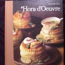 Time Life Good Cook Series ~ HORS  D'OEUVRE  ~ Classic Cookbook HC