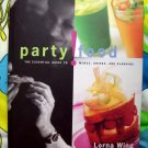 PARTY! Food Guide to Menus Drinks and Planning Recipe / Cookbook HC by Larna Wing