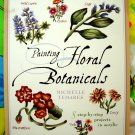Painting Floral Botanicals ~ Painting Instruction Book ~ 8 Projects