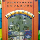 The Fiddlehead Cookbook: Recipes from Alaska's Most Celebrated Restaurant and Bakery ~ 150 Recipes!