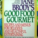 Jane Brody's Good Food Gourmet Cookbook SC 500 Recipes