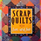 Scrap Quilts Fast and Fun ~ Quilting Instruction Book HC