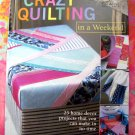 Crazy Quilting in a Weekend! by Flora Roberts ~ Creative Quilt Instruction Book HC