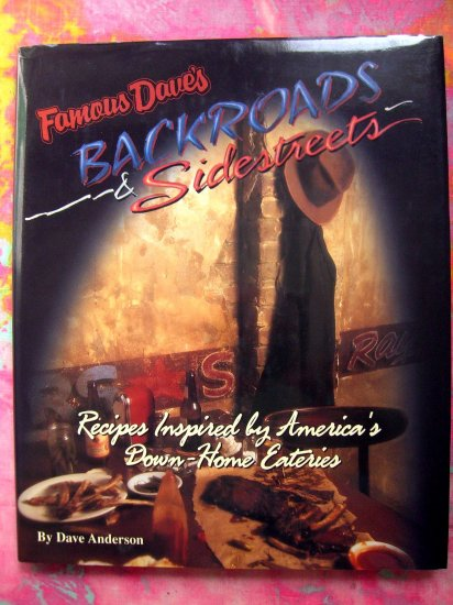 Famous Dave's Backroads & Sidestreets HCDJ 1st Printing Cookbook ~ 113 BBQ & Down Home Cooking
