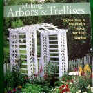 Making Arbors & Trellises: 25 Practical & Decorative Projects for your Garden Instruction Book