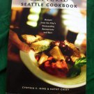 Best Places Seattle Cookbook Recipes from the City's Outstanding Restaurants and Bars